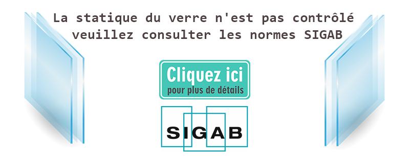 La statique du verre n'est pas contrôlé veuillez consulter les normes SIGAB